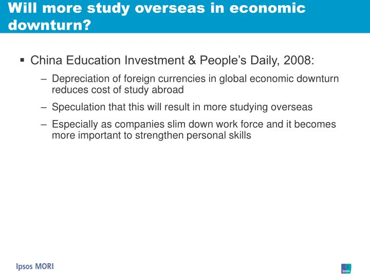 Will more study overseas in economic downturn?