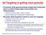 ad targeting is getting more granular