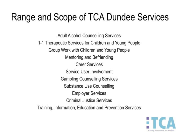 Range and Scope of TCA Dundee Services