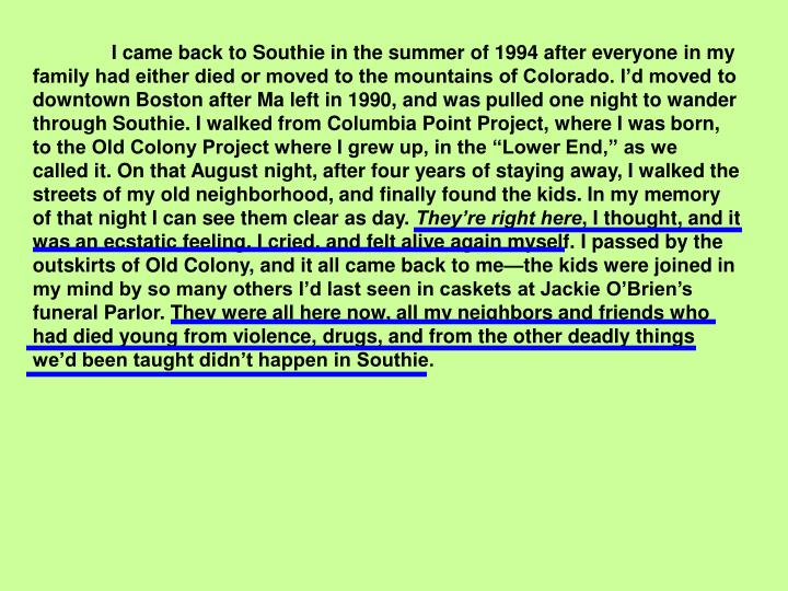 I came back to Southie in the summer of 1994 after everyone in my