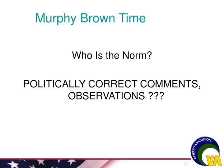 Murphy Brown Time