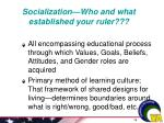 socialization who and what established your ruler