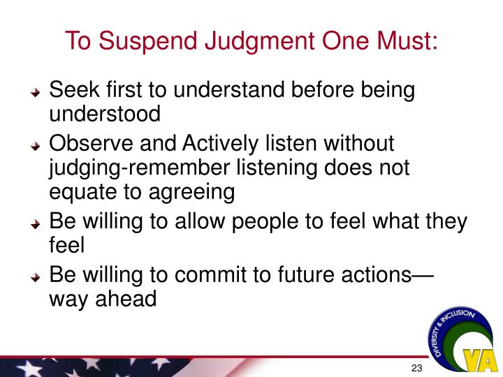 To Suspend Judgment One Must: