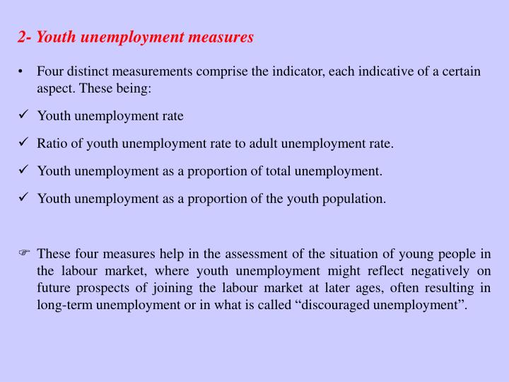 2- Youth unemployment measures