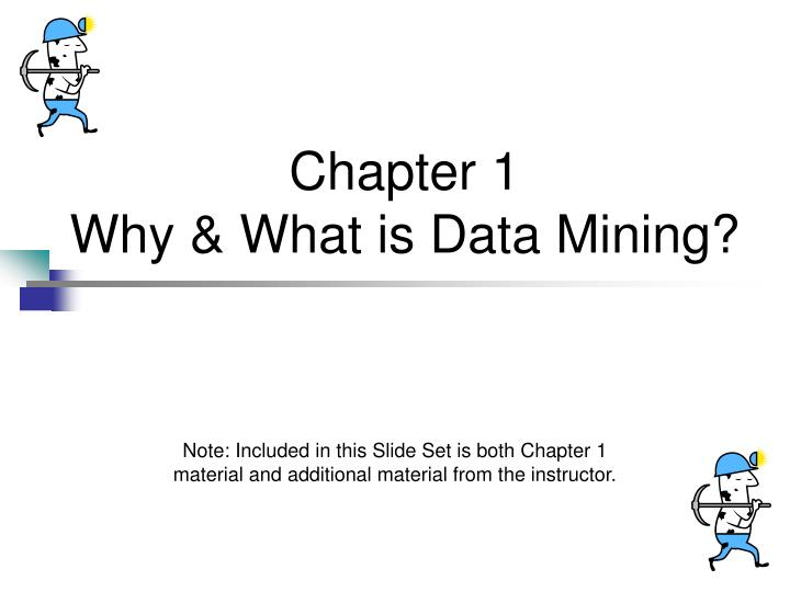 Chapter 1 why what is data mining