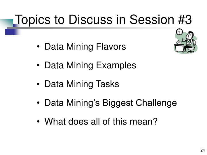 Topics to Discuss in Session #3