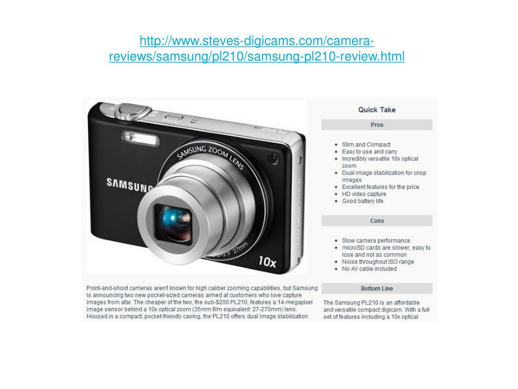 http://www.steves-digicams.com/camera-reviews/samsung/pl210/samsung-pl210-review.html