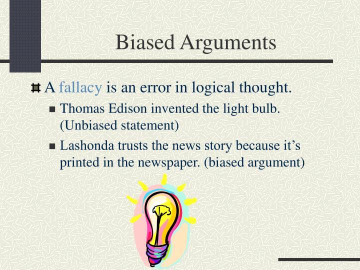 Biased Arguments