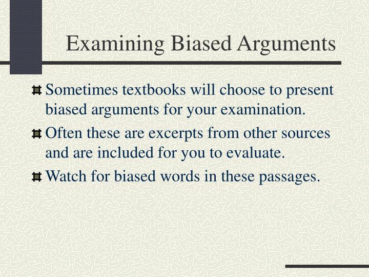 Examining Biased Arguments