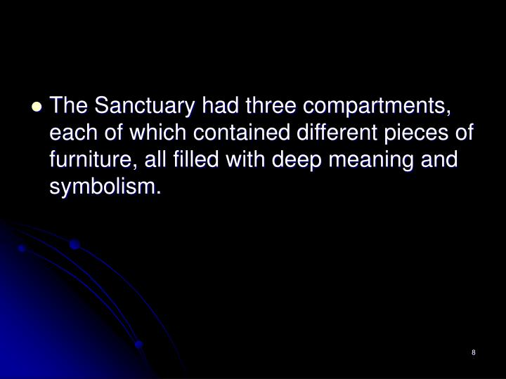 The Sanctuary had three compartments, each of which contained different pieces of furniture, all filled with deep meaning and symbolism.