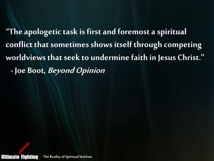 """""""The apologetic task is first and foremost a"""