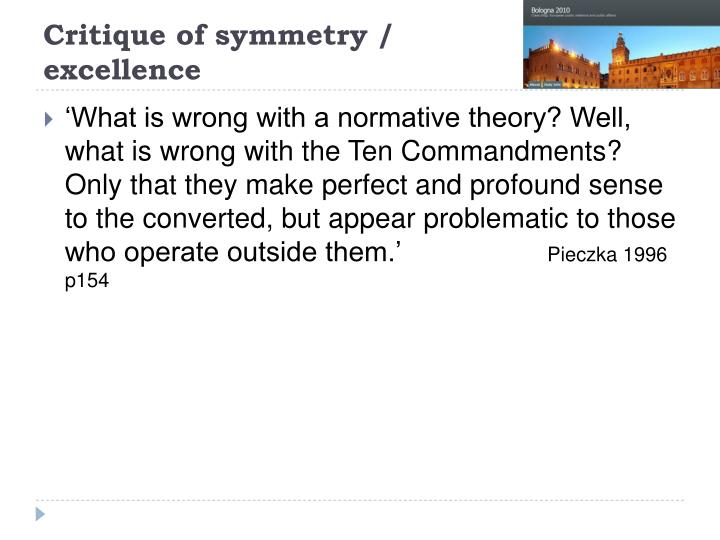 Critique of symmetry / excellence