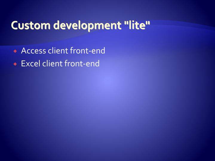 Custom development ""