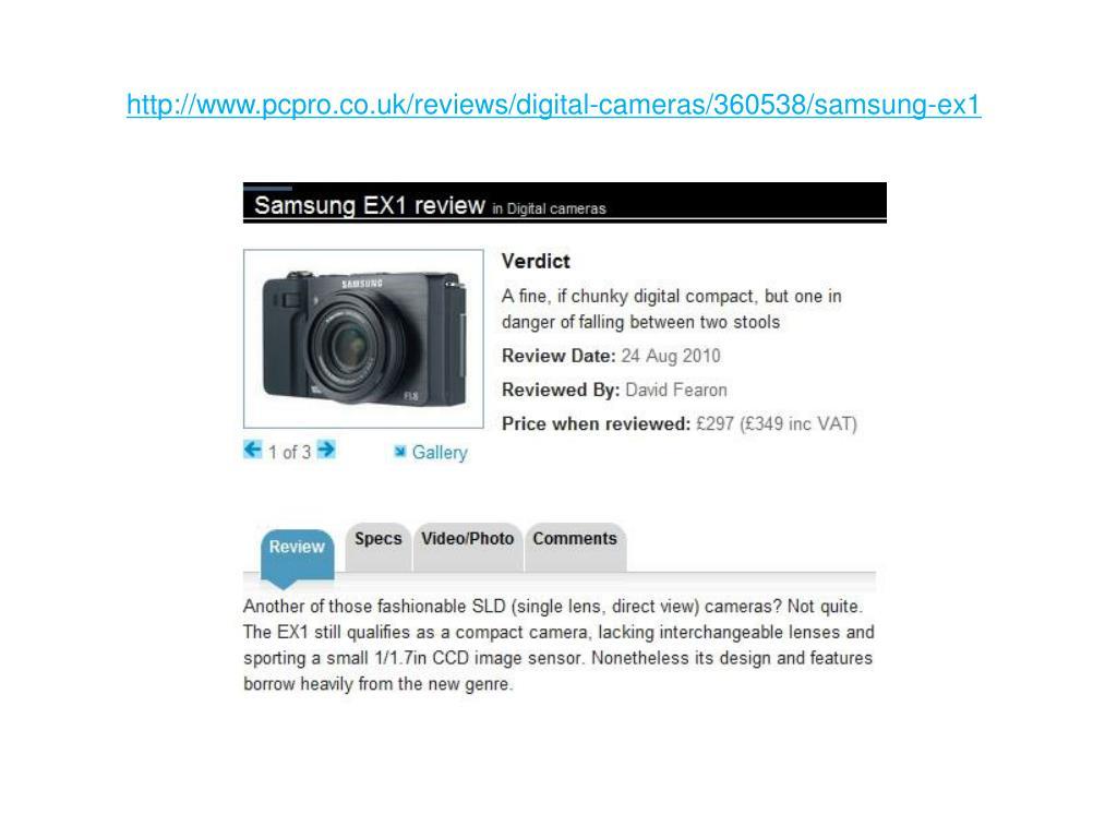 http://www.pcpro.co.uk/reviews/digital-cameras/360538/samsung-ex1