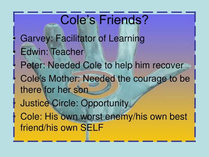 Cole's Friends?
