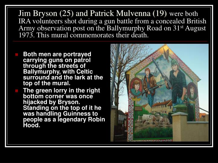 Jim Bryson (25) and Patrick Mulvenna (19)