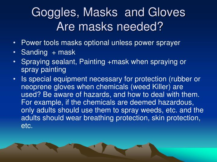 Goggles, Masks  and Gloves