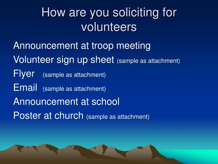 How are you soliciting for volunteers