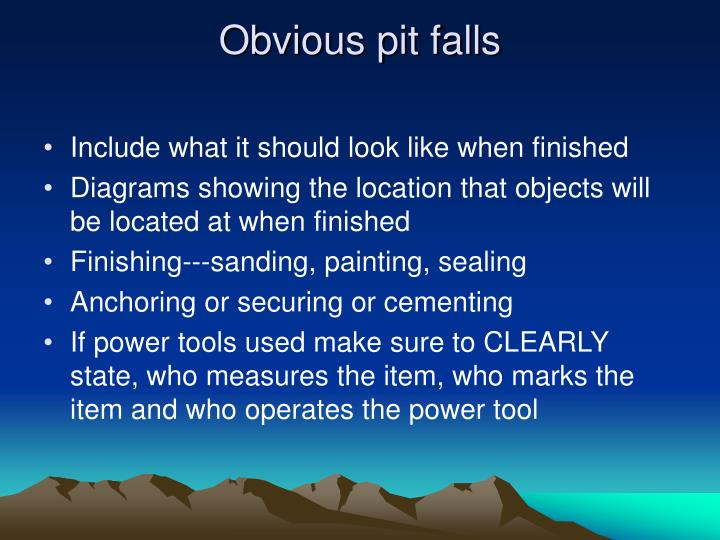 Obvious pit falls