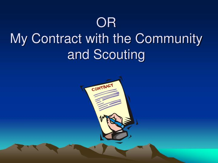 Or my contract with the community and scouting