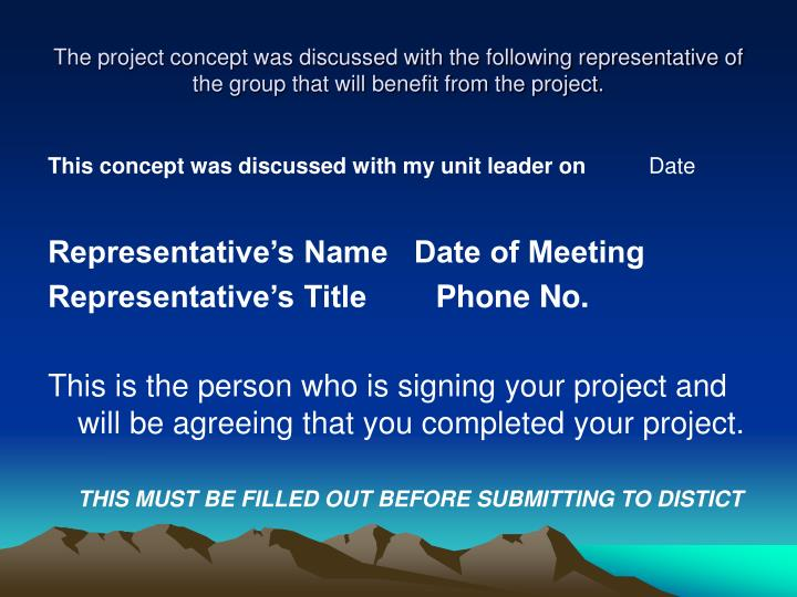 The project concept was discussed with the following representative of the group that will benefit from the project.