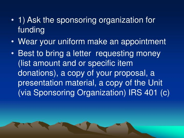 1) Ask the sponsoring organization for funding