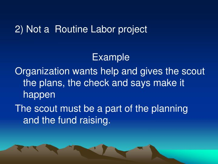 2) Not a  Routine Labor project