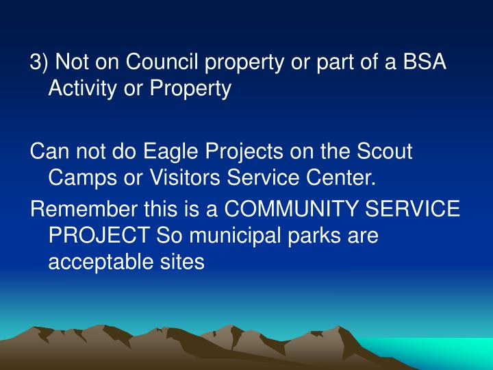 3) Not on Council property or part of a BSA Activity or Property