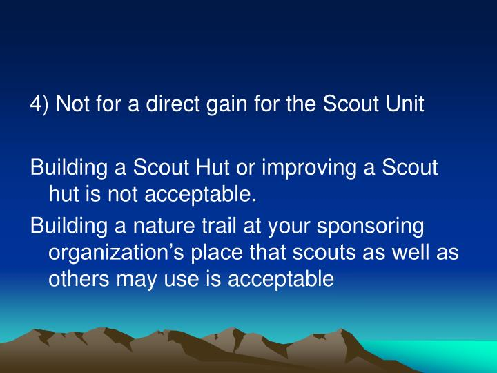 4) Not for a direct gain for the Scout Unit
