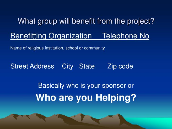 What group will benefit from the project?
