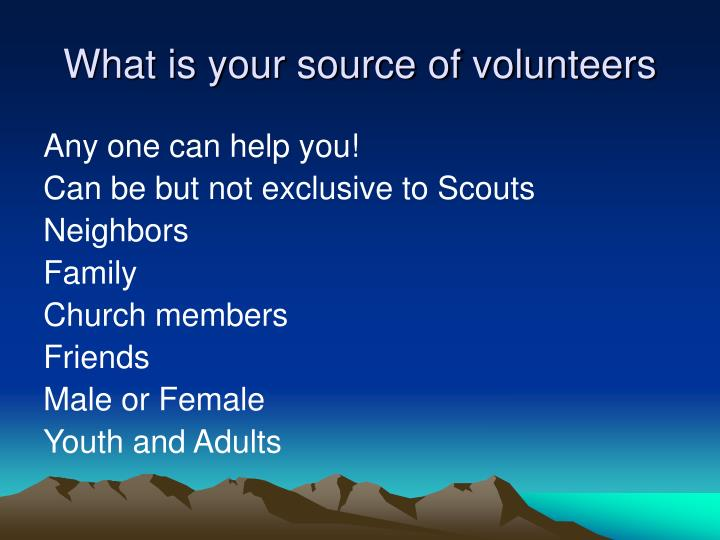 What is your source of volunteers