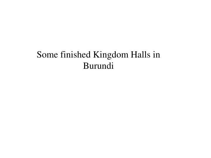 Some finished Kingdom Halls in Burundi