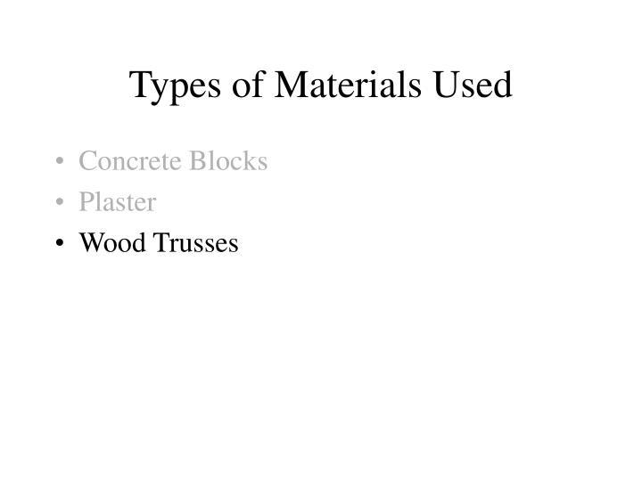 Types of Materials Used