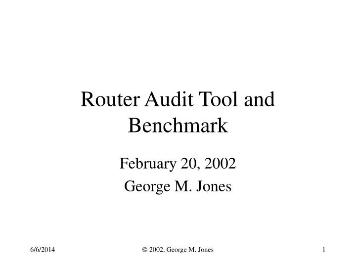 router audit tool and benchmark