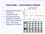 case study recirculation setback