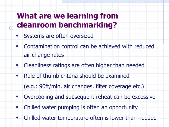 What are we learning from cleanroom benchmarking?