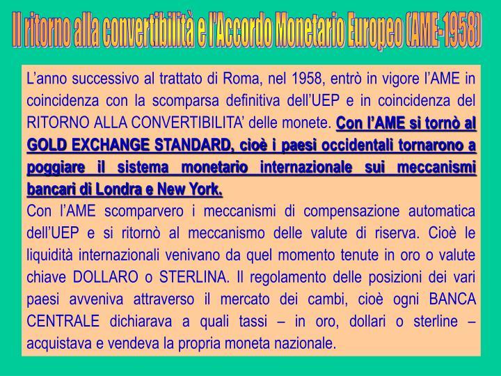 Il ritorno alla convertibilità e l'Accordo Monetario Europeo (AME-1958)
