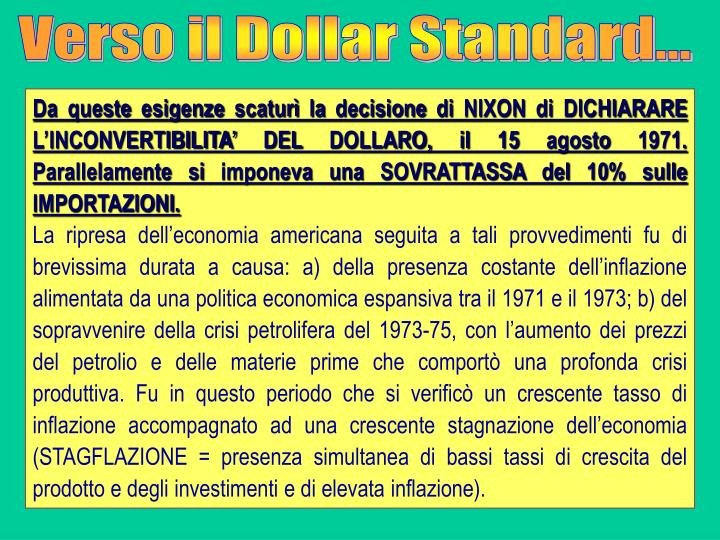 Verso il Dollar Standard...
