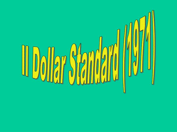 Il Dollar Standard (1971)