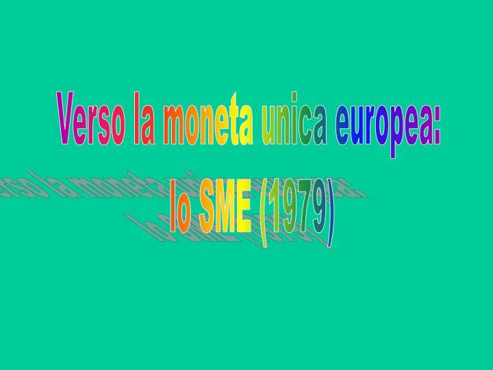 Verso la moneta unica europea:
