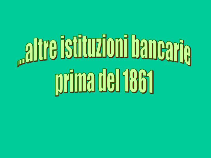 ...altre istituzioni bancarie