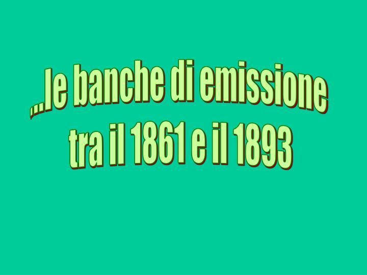 ...le banche di emissione
