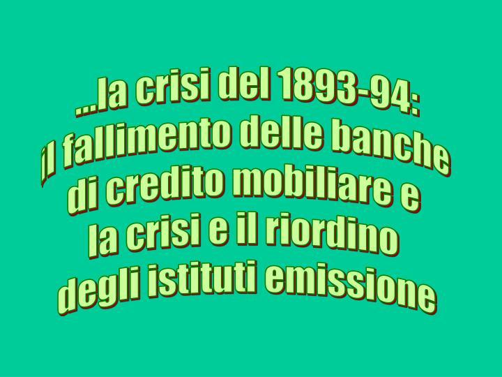 ...la crisi del 1893-94: