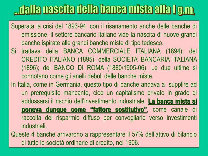...dalla nascita della banca mista alla I g.m.