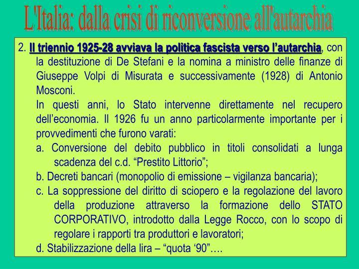 L'Italia: dalla crisi di riconversione all'autarchia