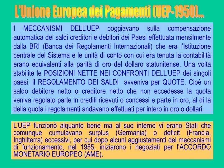 L'Unione Europea dei Pagamenti (UEP-1950)...
