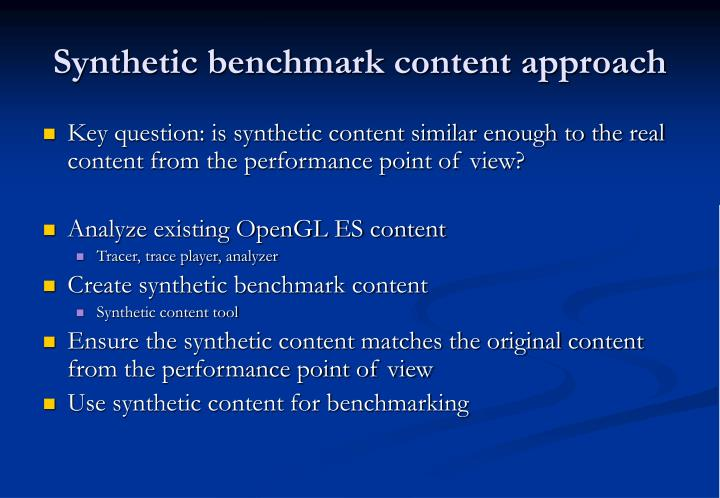 Synthetic benchmark content approach