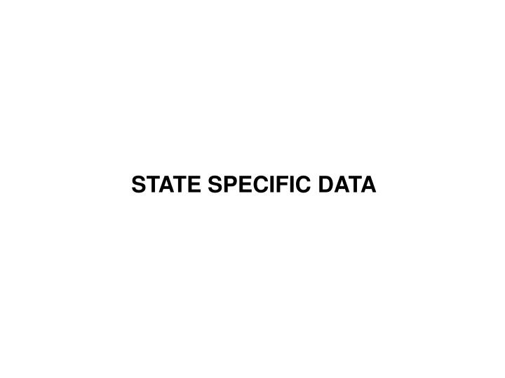 STATE SPECIFIC DATA