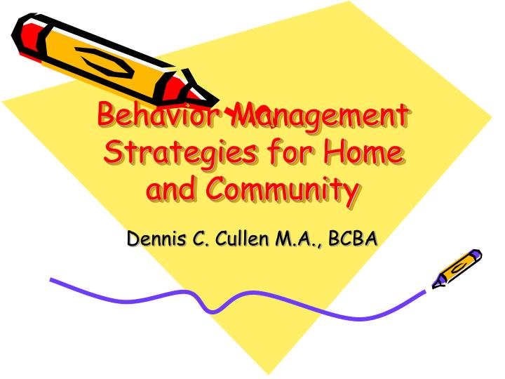Behavior management strategies for home and community