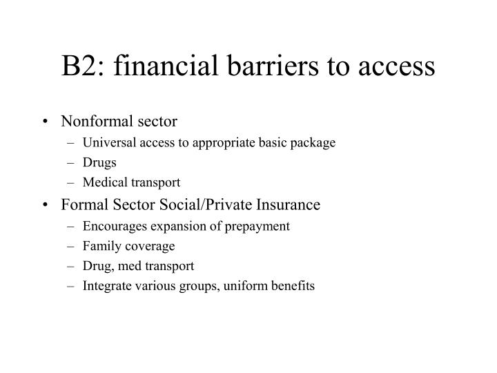 B2: financial barriers to access